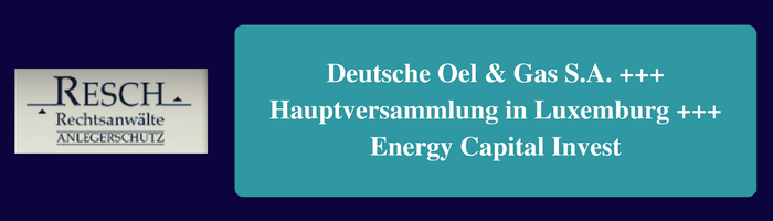 Deutsche Oel & Gas S.A. +++ Hauptversammlung in Luxemburg +++ Energy Capital Invest